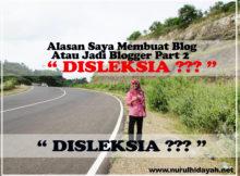 """Alasan Saya Membuat Blog Atau Jadi Blogger Part 2 """" Disleksia"""""""