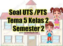 Soal UTS Kelas 2 Tema 5 Semester 2