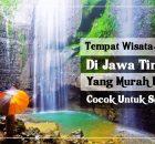 Wisata alam di Jawa Timur Yang Murah dan Cocok Untuk Selfie