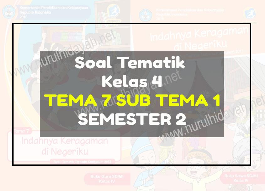 Soal Tema 7 Kelas 4 Sub Tema 1 Nurul Hidayah