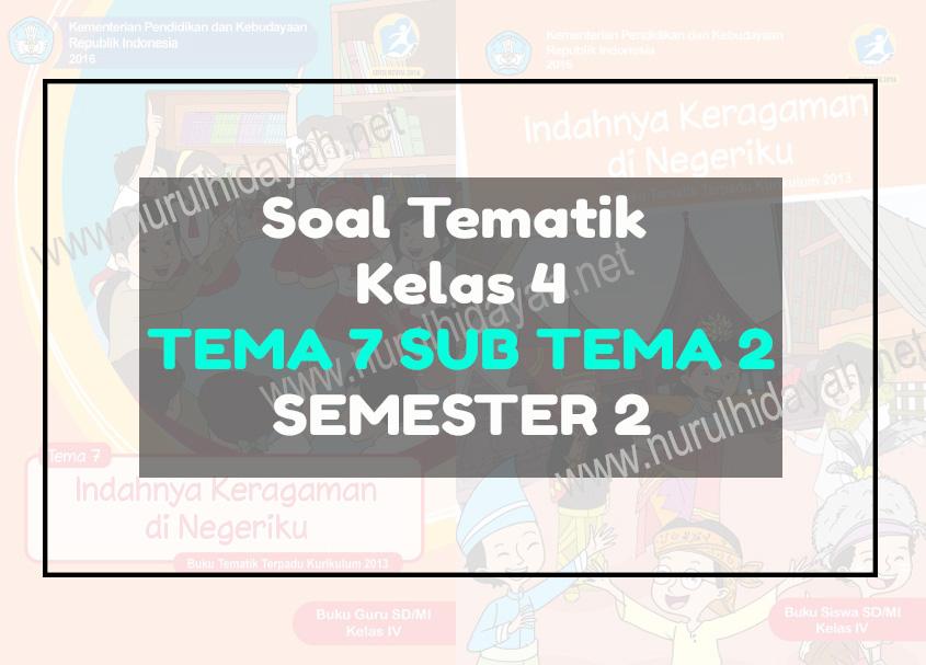 soal tematik kelas 4 tema 7 subtema 2