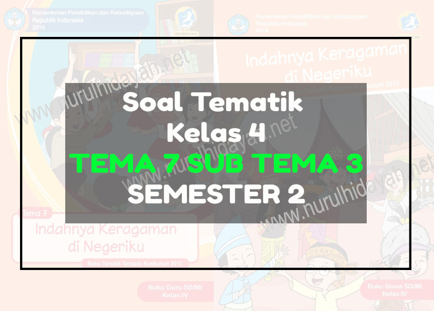 soal tematik kelas 4 tema 7 subtema 3