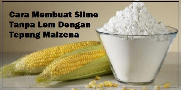 Cara Membuat Slime Tanpa Lem dengan tepung maizena