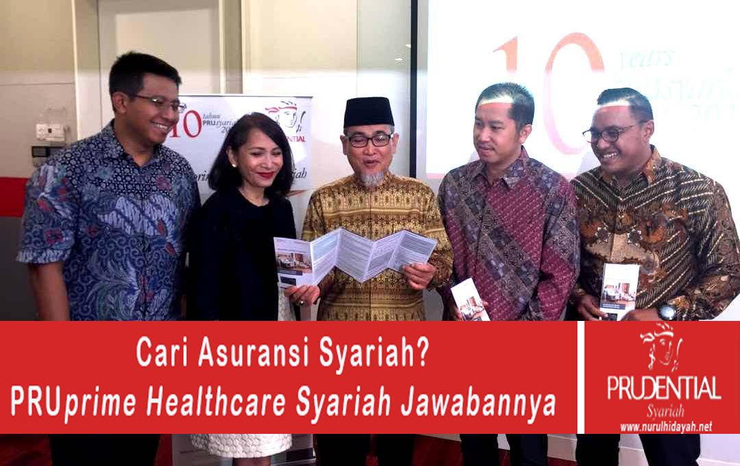 Cari asuransi syariah PRUprime Healthcare Syariah jawabannya.