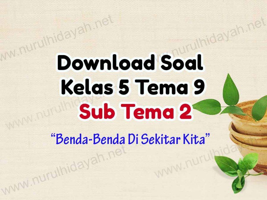 Download Soal Kelas 5 Tema 9 Sub Tema 2