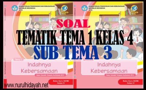 SOAL TEMATIK KELAS 4 TEMA 1 SUB TEMA 3
