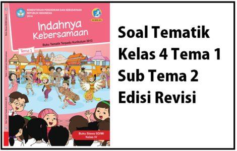 Soal Tematik Kelas 4 Tema 1 Sub Tema 2 Edisi Revisi