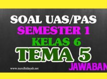 Soal UASPAS Kelas 6 Tema 5