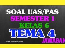 Soal UAS Tematik Kelas 6 Tema 4
