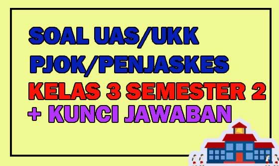 Soal UKK PJOK Kelas 3 Semester 2 Dan Kunci Jawaban