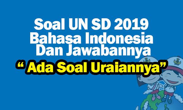 Soal UN SD 2019 Bahasa Indonesia
