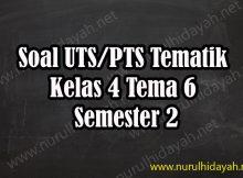 Soal UTS Tematik Kelas 4 Tema 6 Semester 2