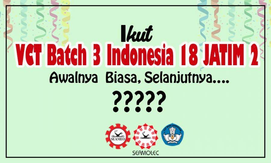 VCT Batch 3 Indonesia 18 JATIM 2