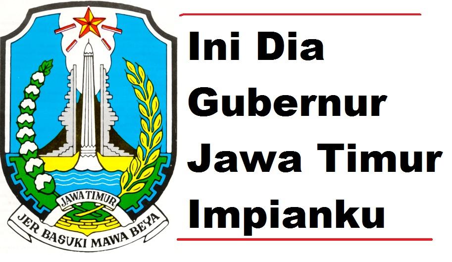 Ini Dia Gubernur Jawa Timur 2018 Impianku Nurul Hidayah